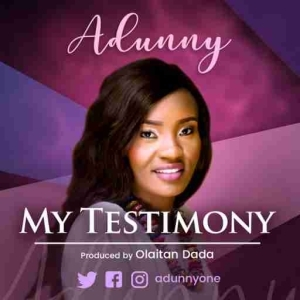 Adunny - My Testimony